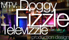 Doggy Fizzle Televizzle - Production Design by Denise Pizzini