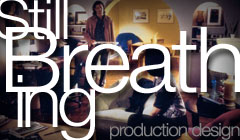 Still Breathing - Production Design by Denise Pizzini