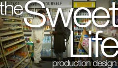 The Sweet Life - Production Design by Denise Pizzini