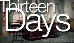 Thirteen Days - Set Decoration by Denise Pizzini